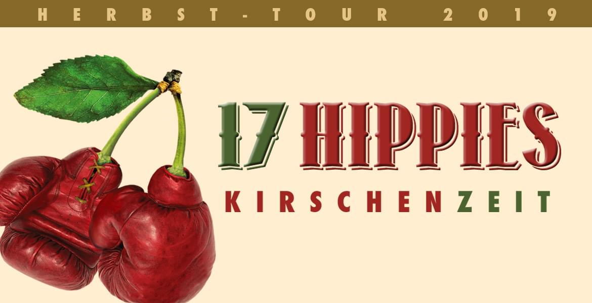 17 Hippies Konzerte & Tickets